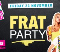 Schoolies Friday 23 Nov – Friday Frat Party!