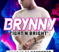 Schoolies Sunday 25 Nov – Tight & Bright with Brynny!