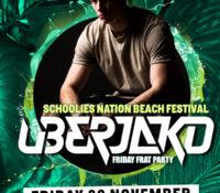 Schoolies Friday 30 Nov – Uberjak'd B∑ACH Frat Party!