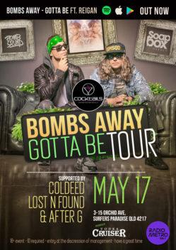 BOMBS AWAY, GOTTA BE TOUR AT COCKTAILS!