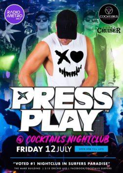 Press Play at Cocktails Nightclub!