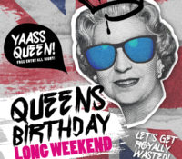 QUEEN'S BIRTHDAY LONG WEEKEND PARTY